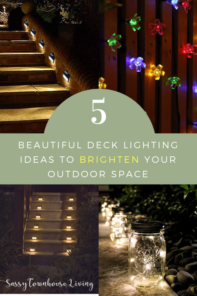 5 Beautiful Deck Lighting Ideas To Brighten Your Outdoor Space - Sassy Townhouse Living