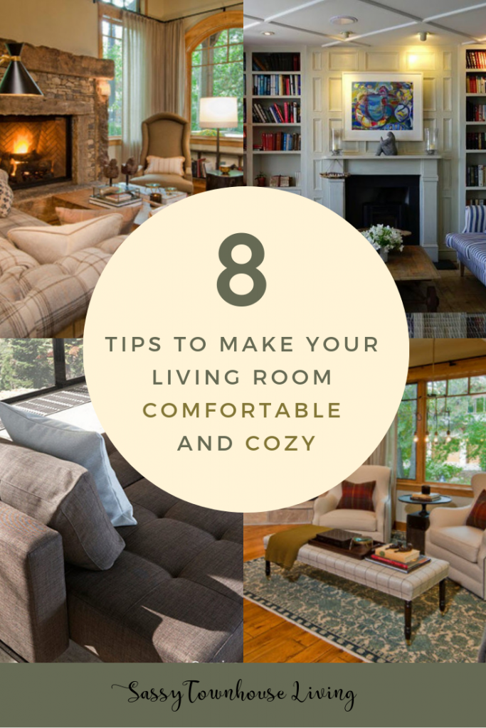 8 Tips to Make Your Living Room Comfortable and Cozy - Sassy Townhouse Living