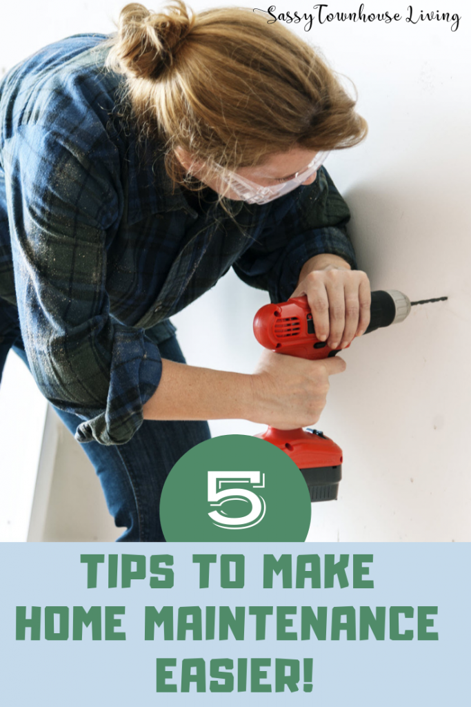 Tips to Make Home Maintenance Easier - Sassy Townhouse Living