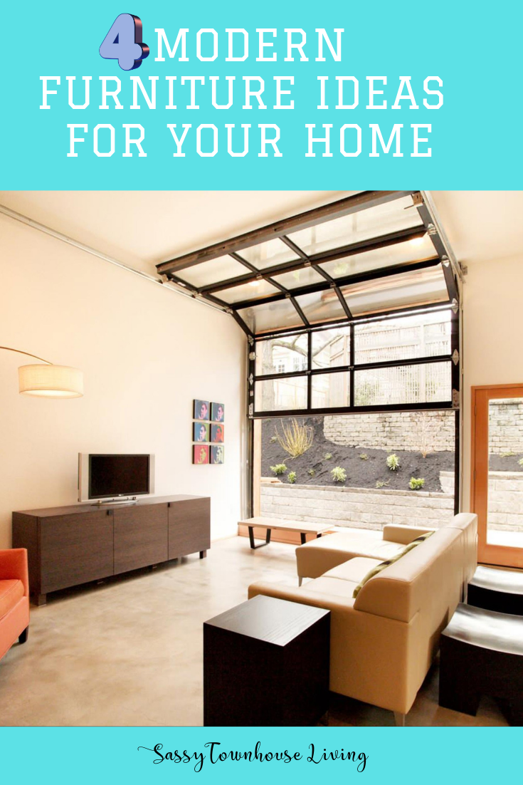 4 Modern Furniture Ideas for Your Home - Sassy Townhouse Living