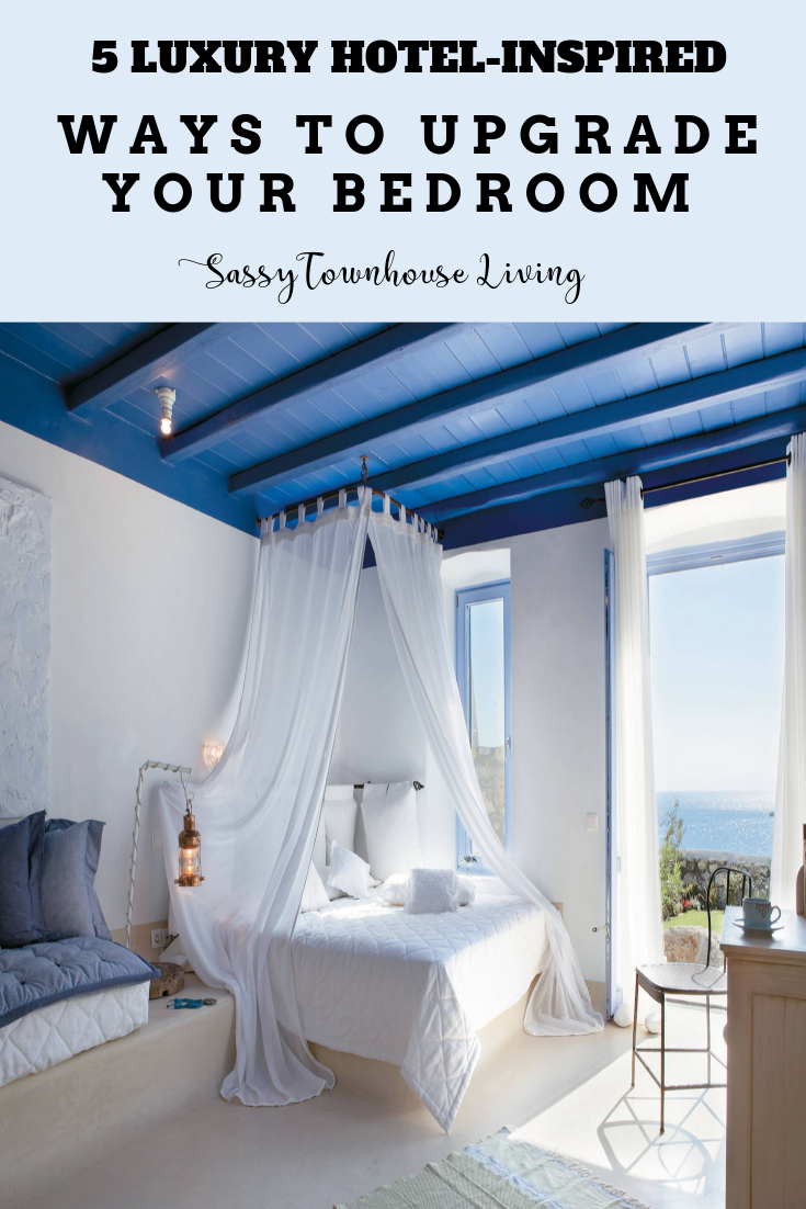 5 Luxury Hotel-Inspired Ways to Upgrade Your Bedroom - Sassy Townhouse Living
