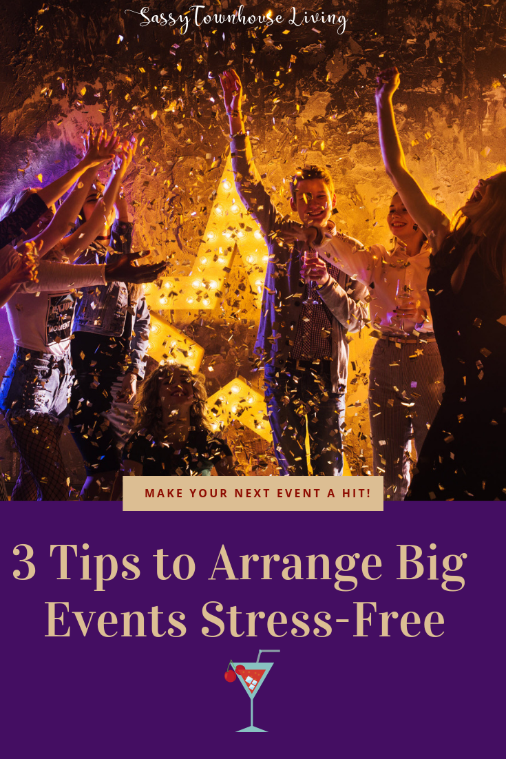 3 Tips to Arrange Big Events Stress-Free - Sassy Townhouse Living