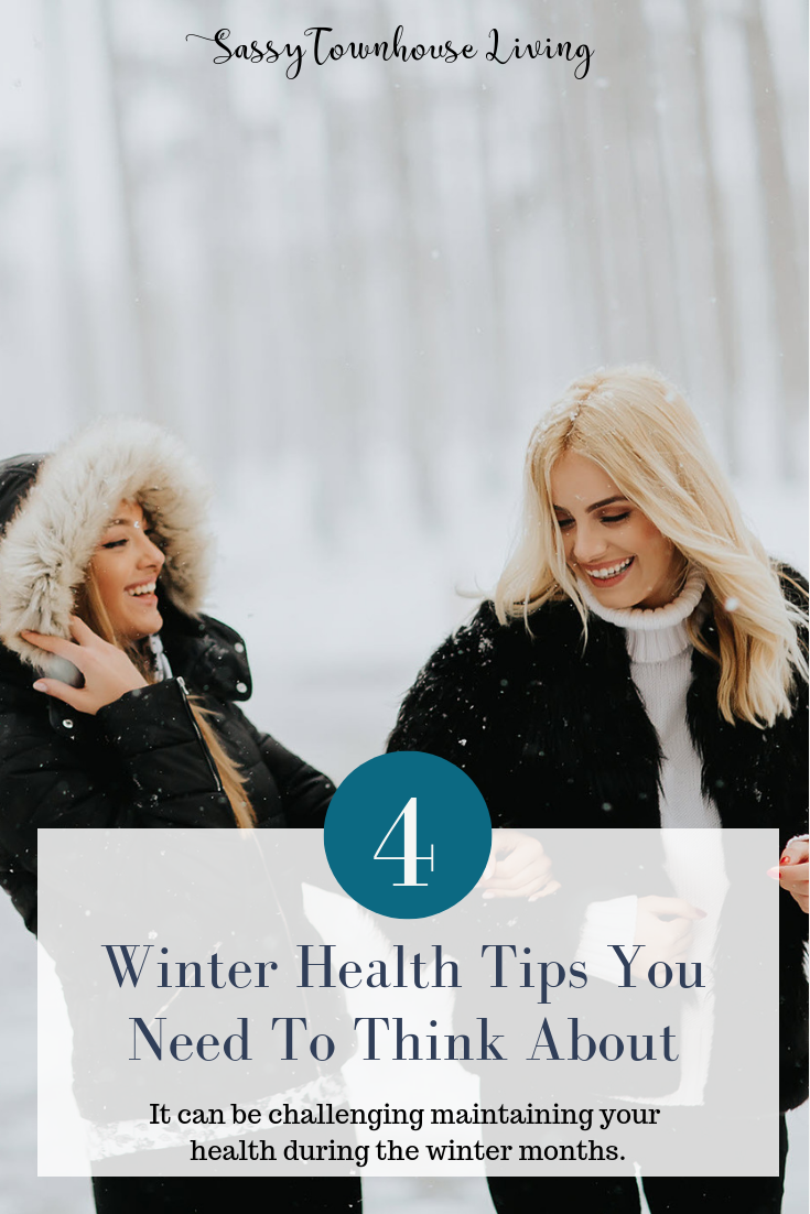 4 Winter Health Tips You Need To Think About - Sassy Townhouse Living