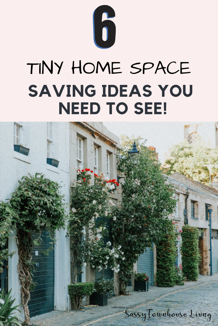 6 Tiny Home Space Saving Ideas You Need To See - Sassy Townhouse Living