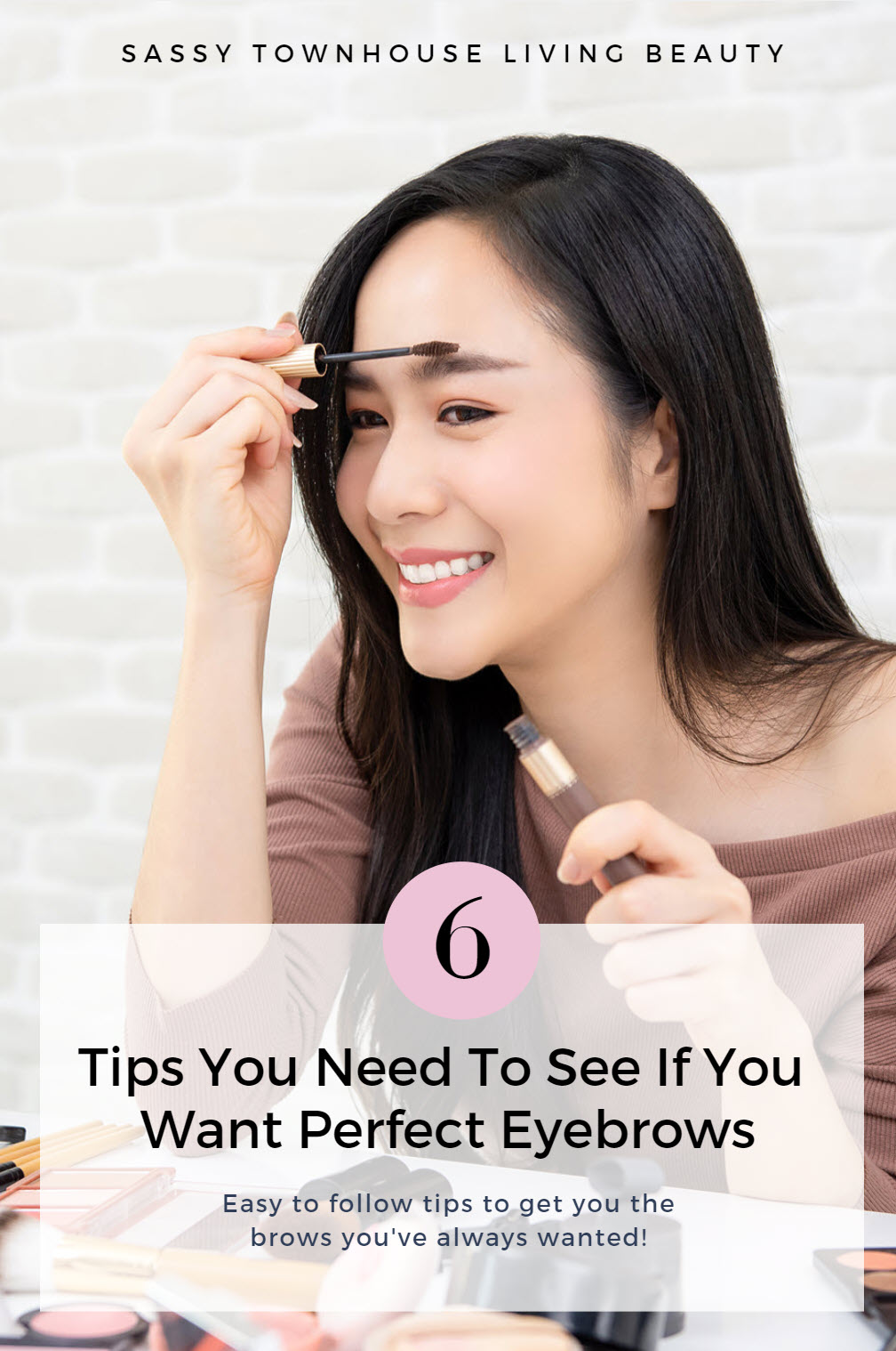 6 Tips You Need To See If You Want Perfect Eyebrows - Sassy Townhouse Living