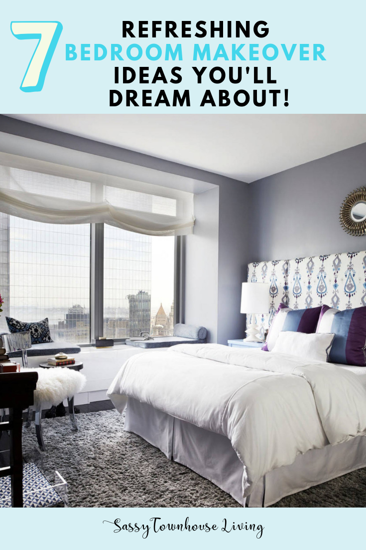 Refreshing Bedroom Makeover Ideas You'll Dream About! - Sassy Townhouse Living