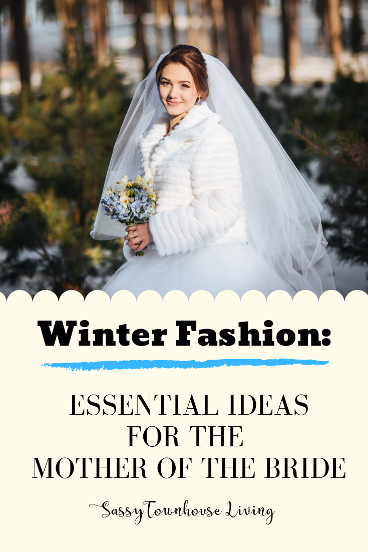 Winter Fashion Essential Ideas for the Mother of the Bride - Sassy Townhouse Living