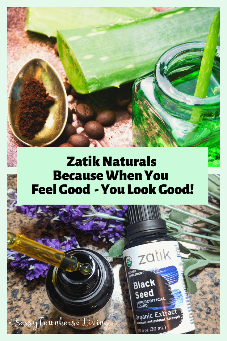 Zatik Naturals - When You Feel Good You Look Good! Sassy Townhouse Living