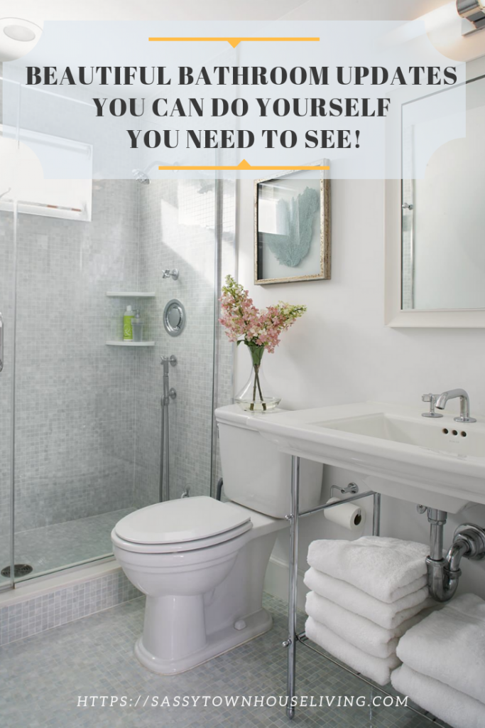 Beautiful Bathroom Updates You Can Do Yourself You Need To See - Sassy Townhouse Living