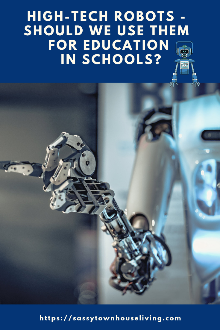 High-Tech Robots - Should We Use Them For Education In Schools - Sassy Townhouse Living