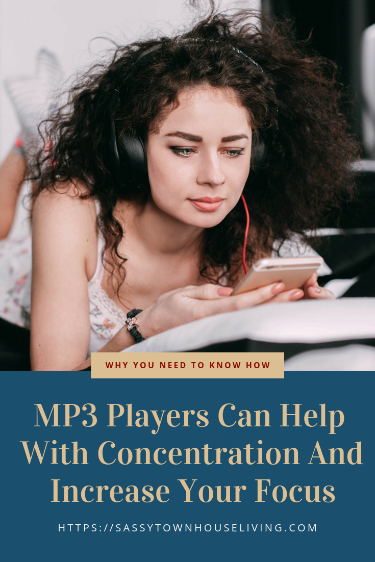 MP3 Players Can Help With Concentration And Increase Your Focus - Sassy Townhouse Living