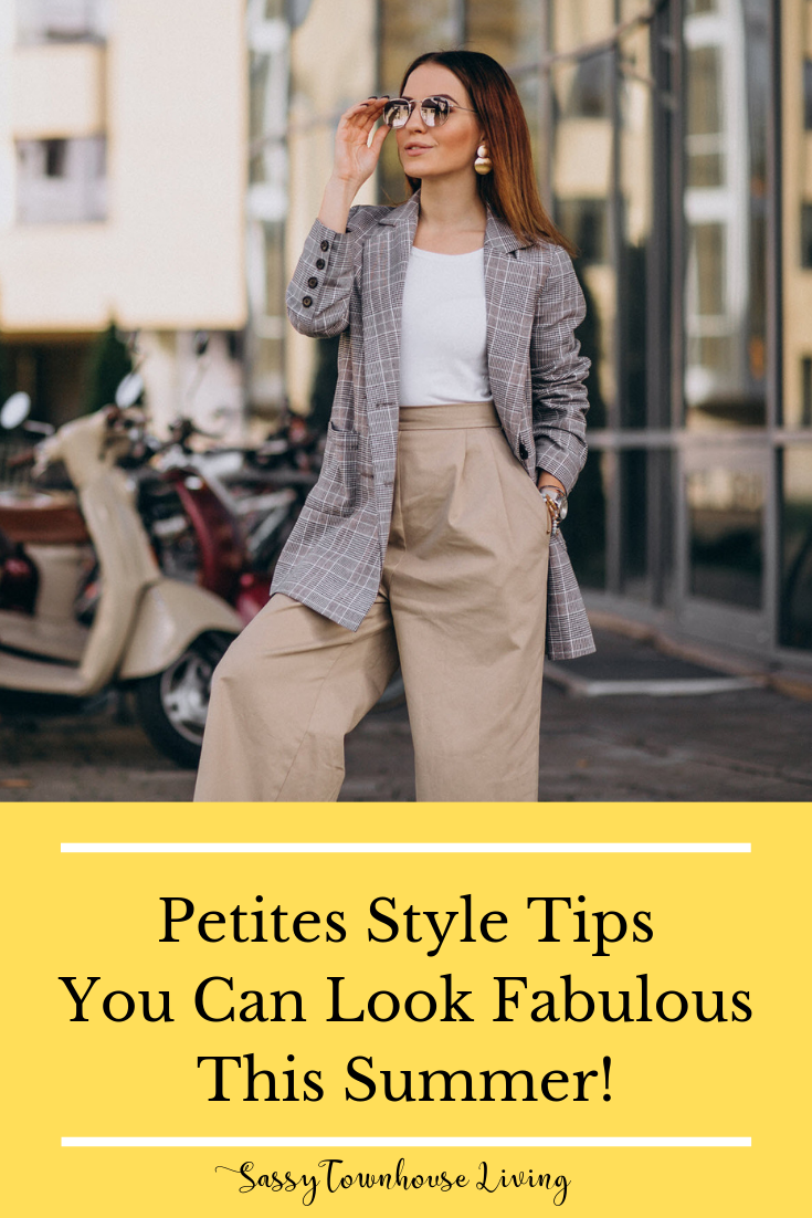 Petites Style Tips - You Can Look Fabulous This Summer! Sassy Townhouse Living