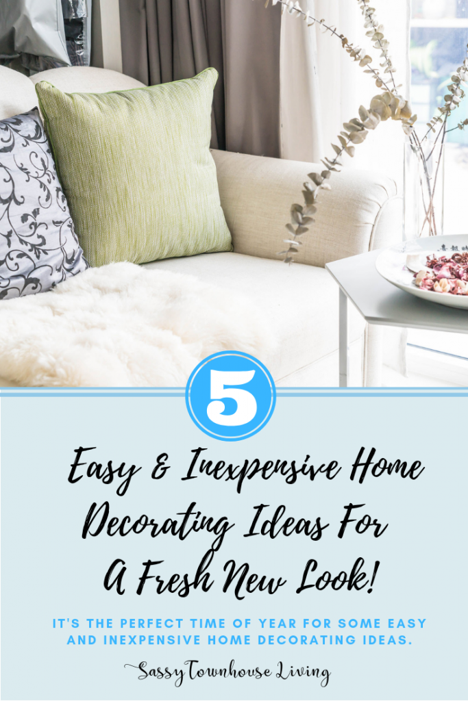 4 Easy & Inexpensive Home Decorating Ideas For A Fresh New Look! Sassy Townhouse Living