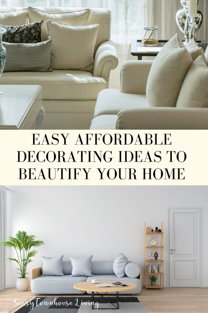 Easy Affordable Decorating Ideas To Beautify Your Home - Sassy Townhouse Living