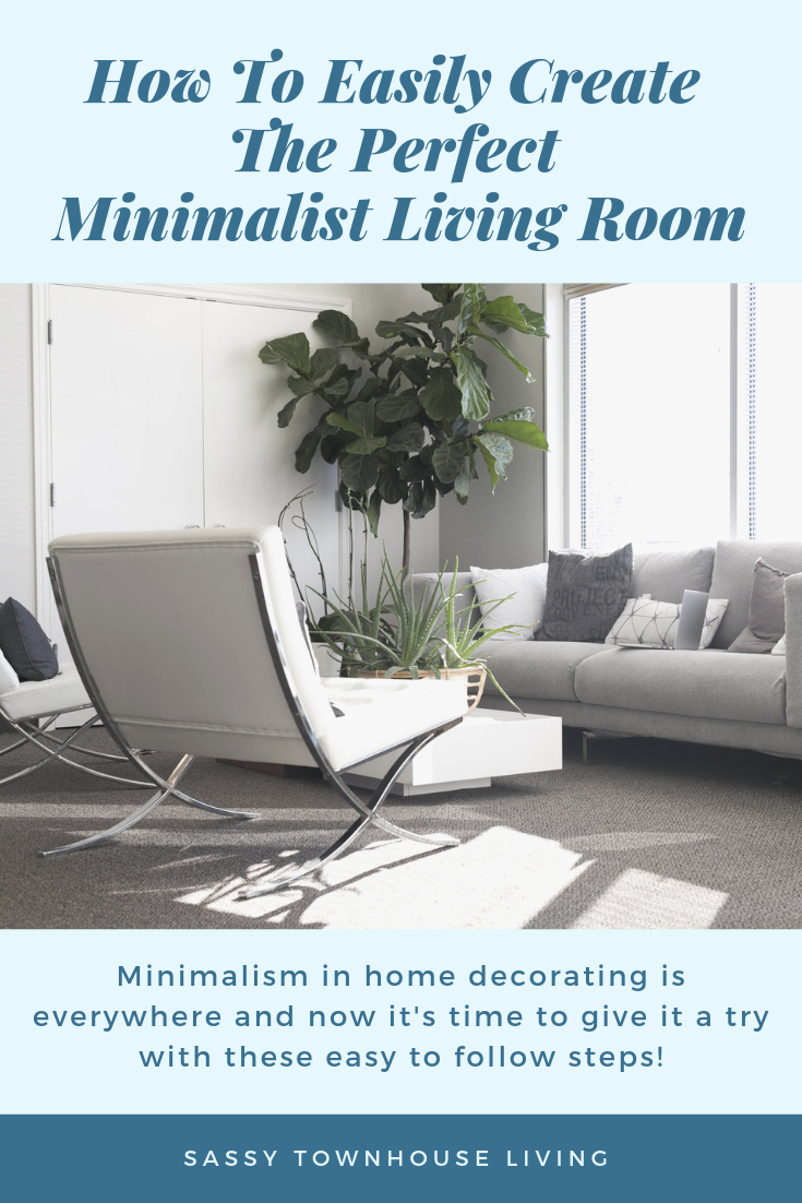 How To Easily Create The Perfect Minimalist Living Room - Sassy Townhouse Living
