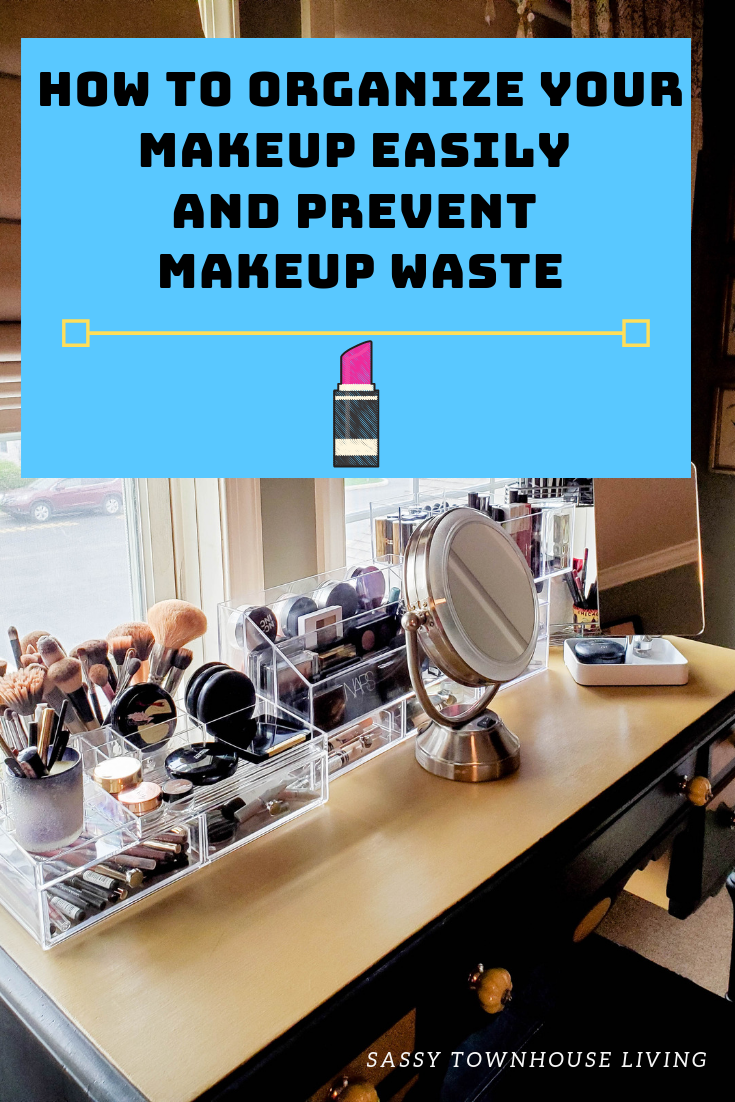 How To Organize Your Makeup Easily And Prevent Makeup Waste - Sassy Townhouse Living