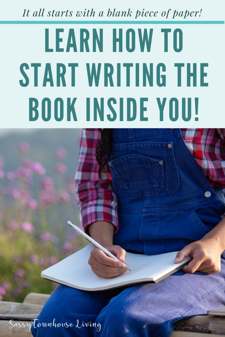 Learn How To Start Writing The Book Inside You! Sassy Townhouse Living