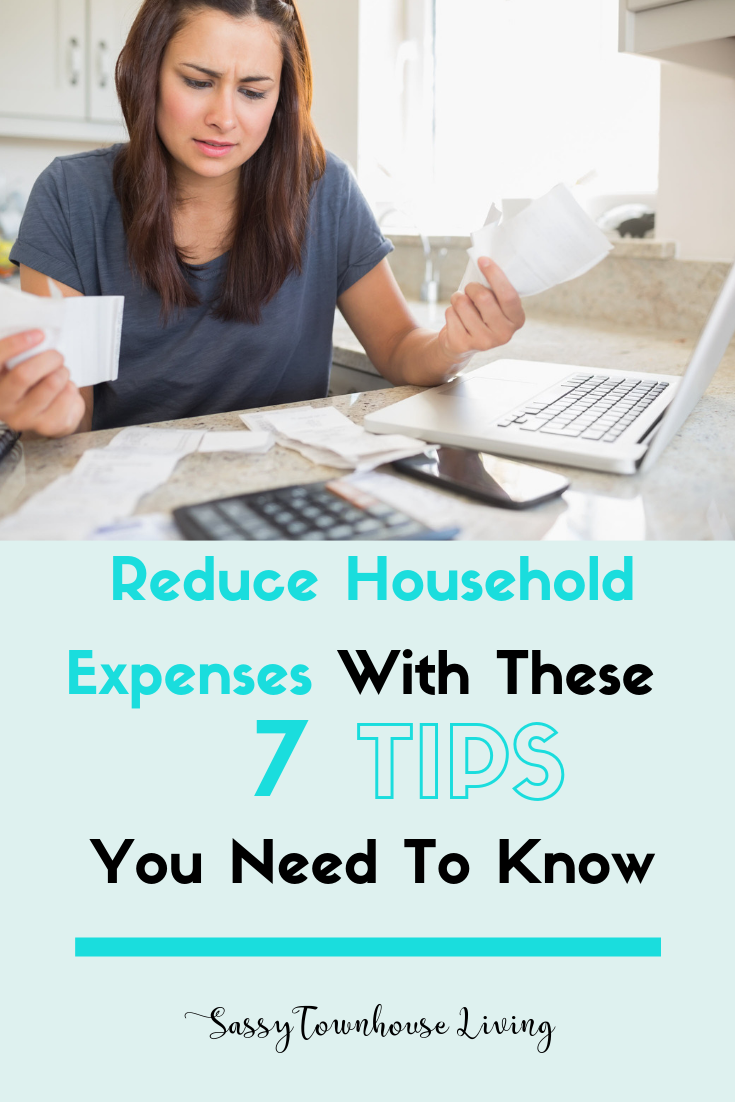 Reduce Household Expenses With These 7 Tips You Need To Know - Sassy Townhouse Living