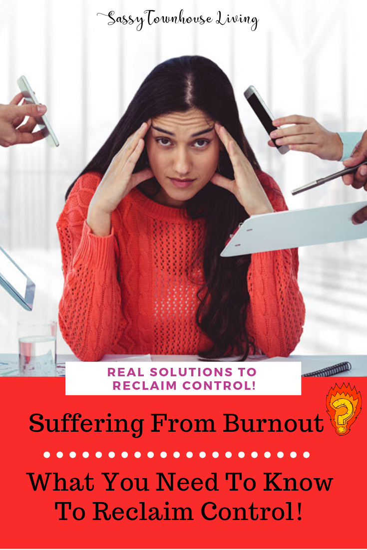Suffering From Burnout_ What You Need To Know To Reclaim Control - Sassy Townhouse Living