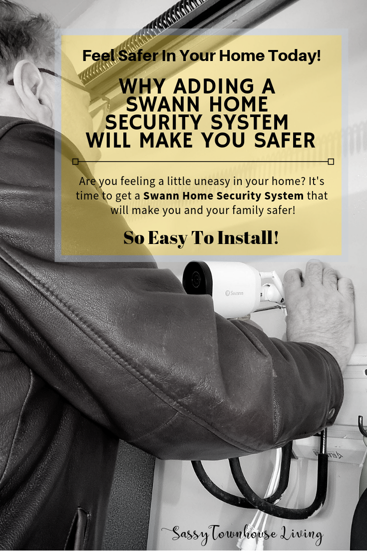 Why Adding A Swann Home Security System Will Make You Safer - Sassy Townhouse Living