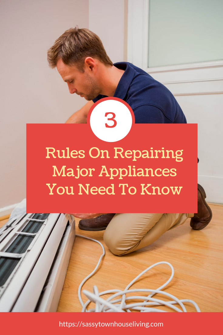 3 Rules On Repairing Major Appliances You Need To Know - Sassy Townhouse Living