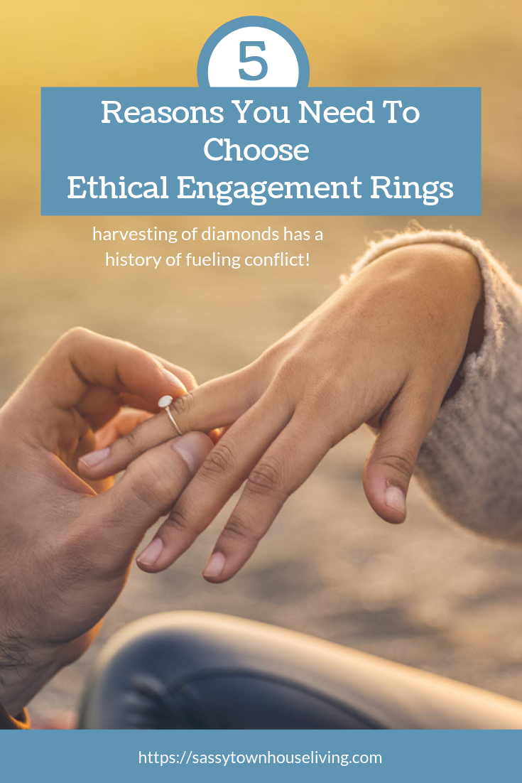 5 Reasons You Need To Choose Ethical Engagement Rings - Sassy Townhouse Living