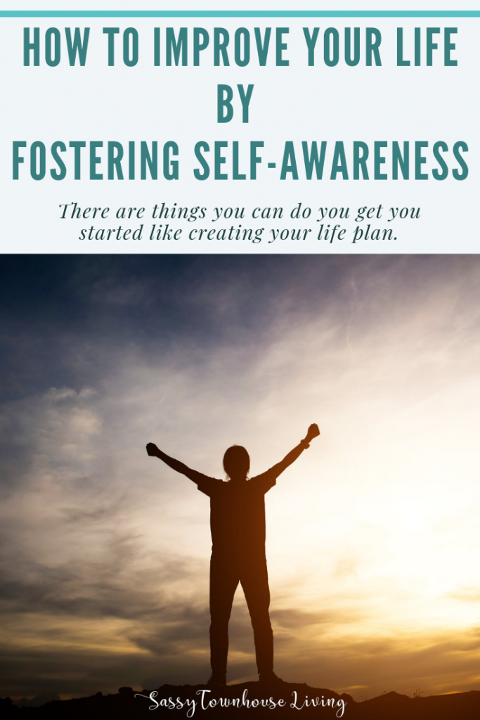 How To Improve Your Life By Fostering Self-Awareness - Sassy Townhouse Living