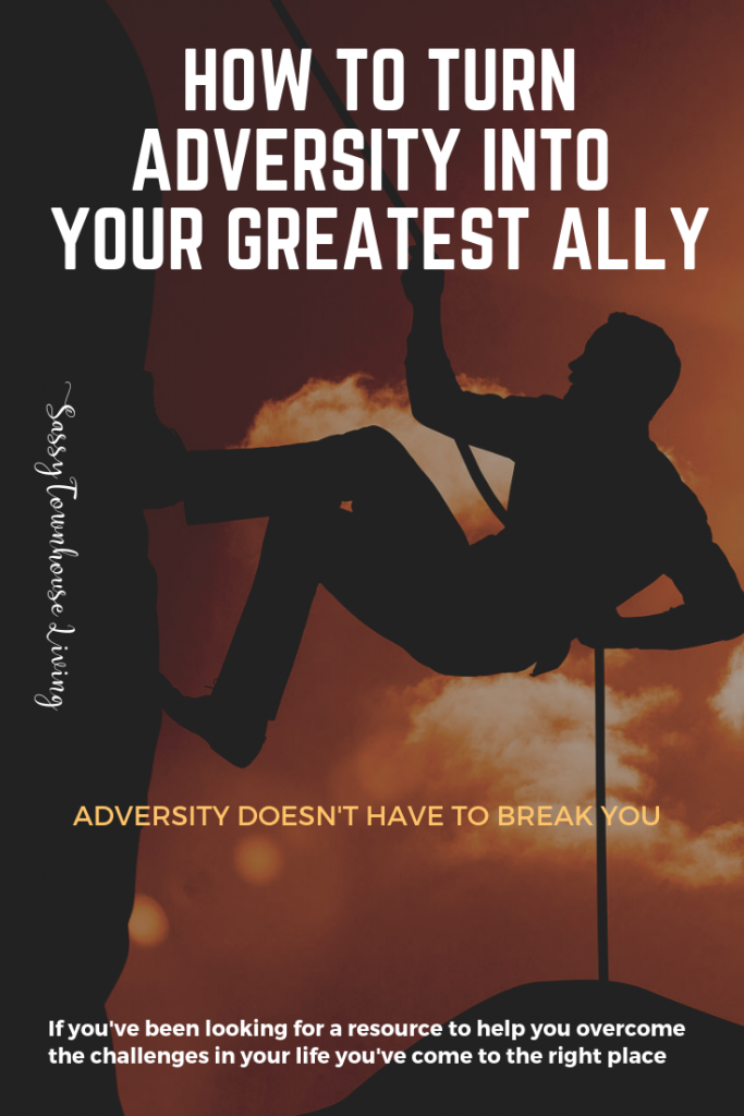 How To Turn Adversity into Your Greatest Ally - Sassy Townhouse Living
