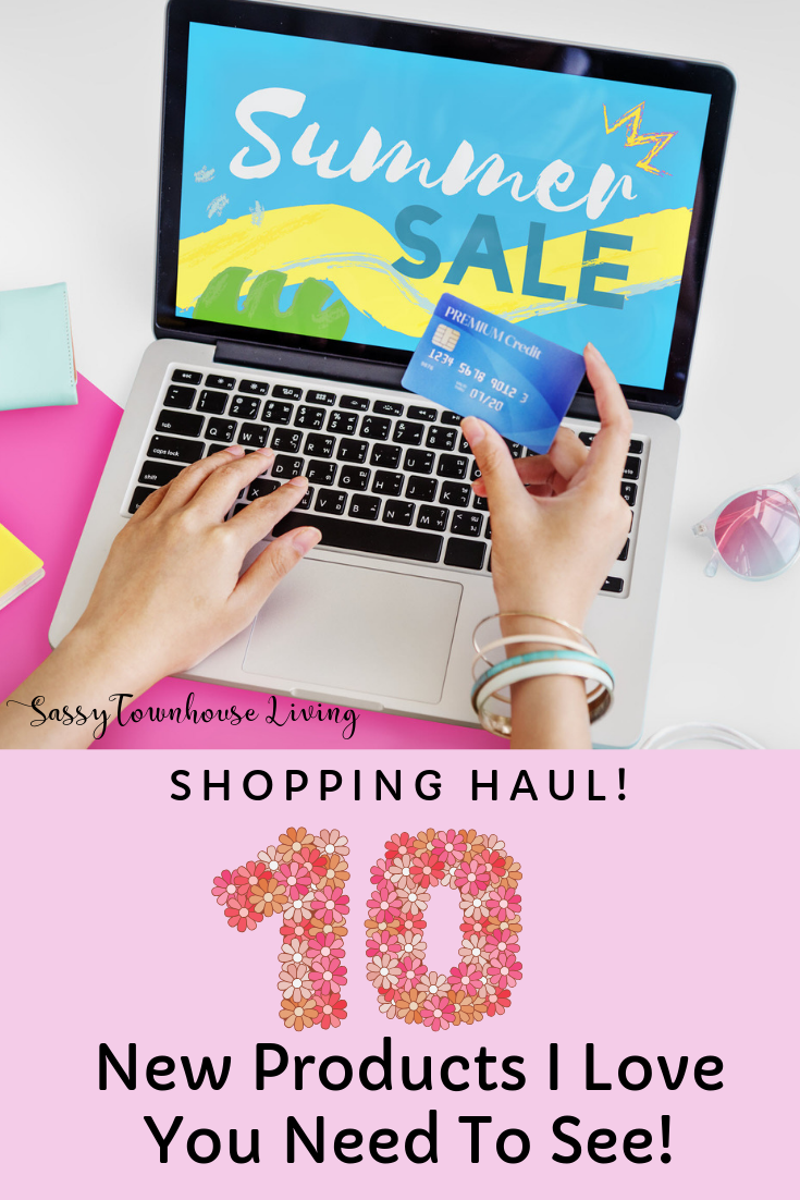 Shopping Haul! 10 New Products I Love You Need To See - Sassy Townhouse Living