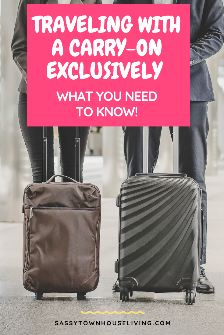 Traveling With A Carry-On Exclusively - What You Need To Know - Sassy Townhouse Living-
