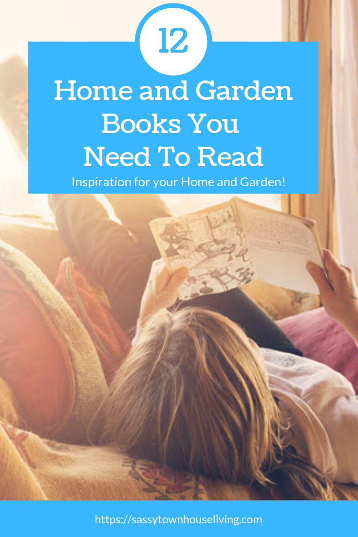 12 Home & Garden Books You Need To Read - Sassy Townhouse Living