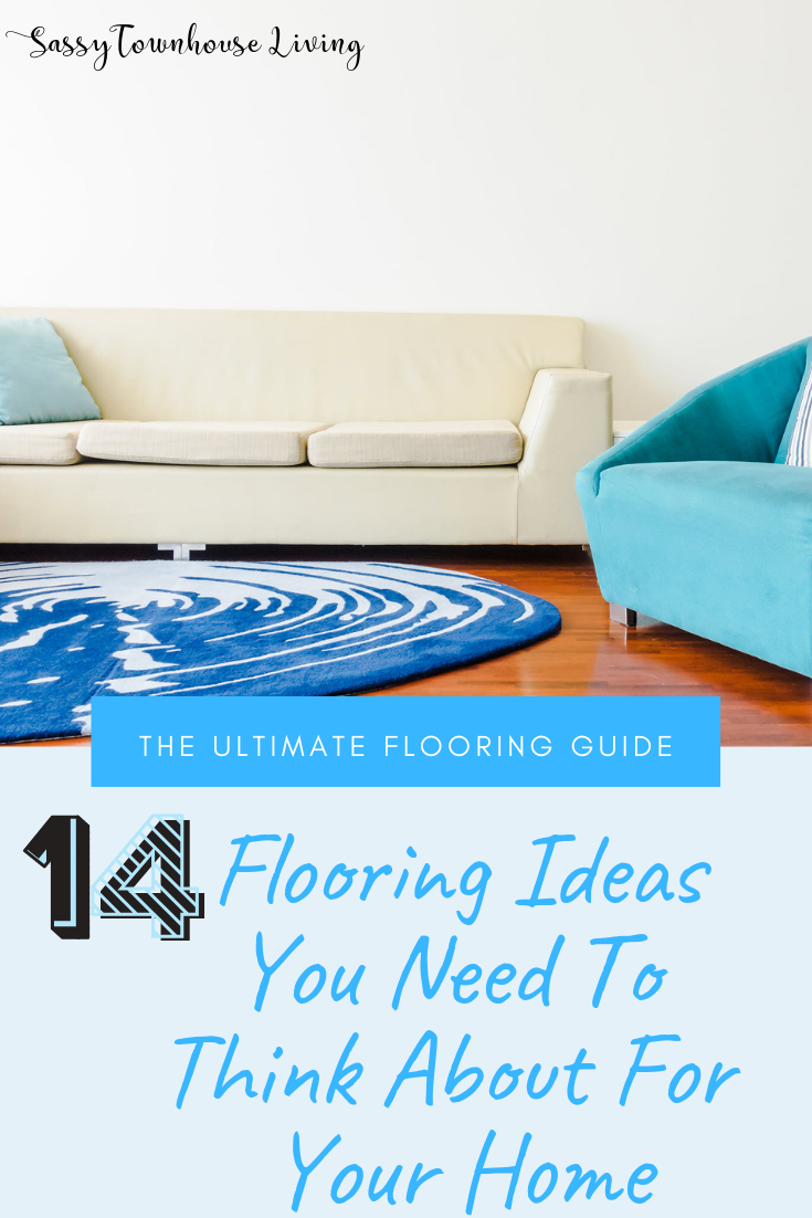14 Flooring Ideas You Need To Think About For Your Home - Sassy Townhouse Living