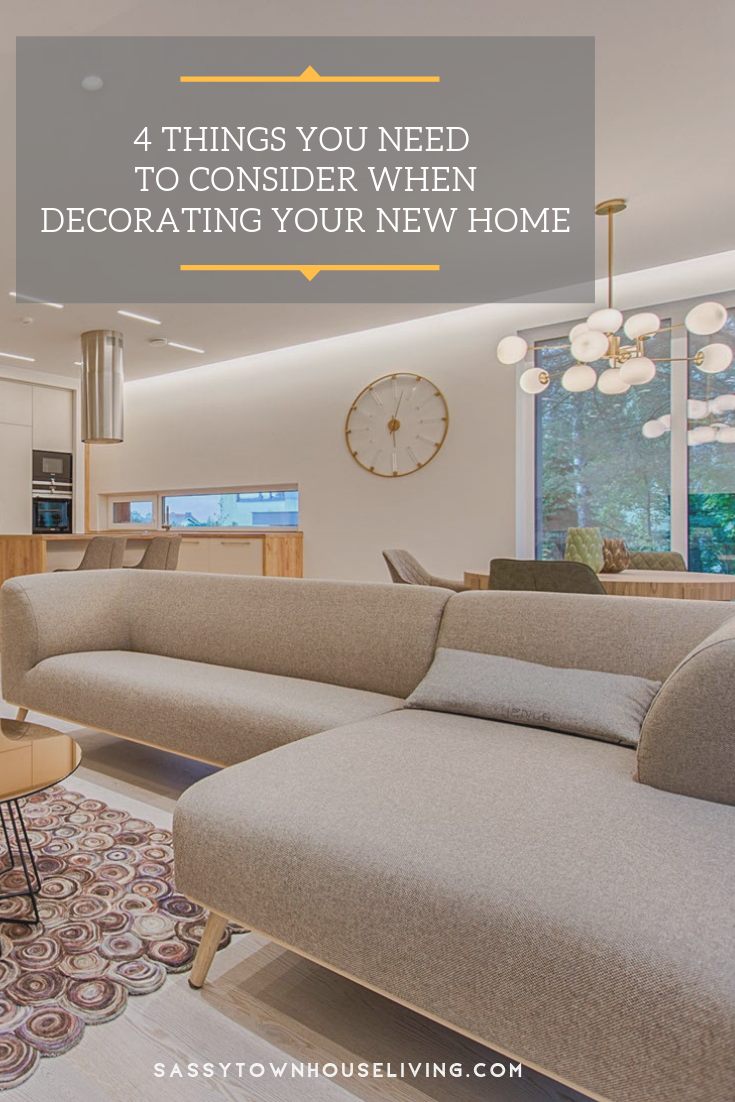 4 Things You Need To Consider When Decorating Your New Home _ Sassy Townhouse Living