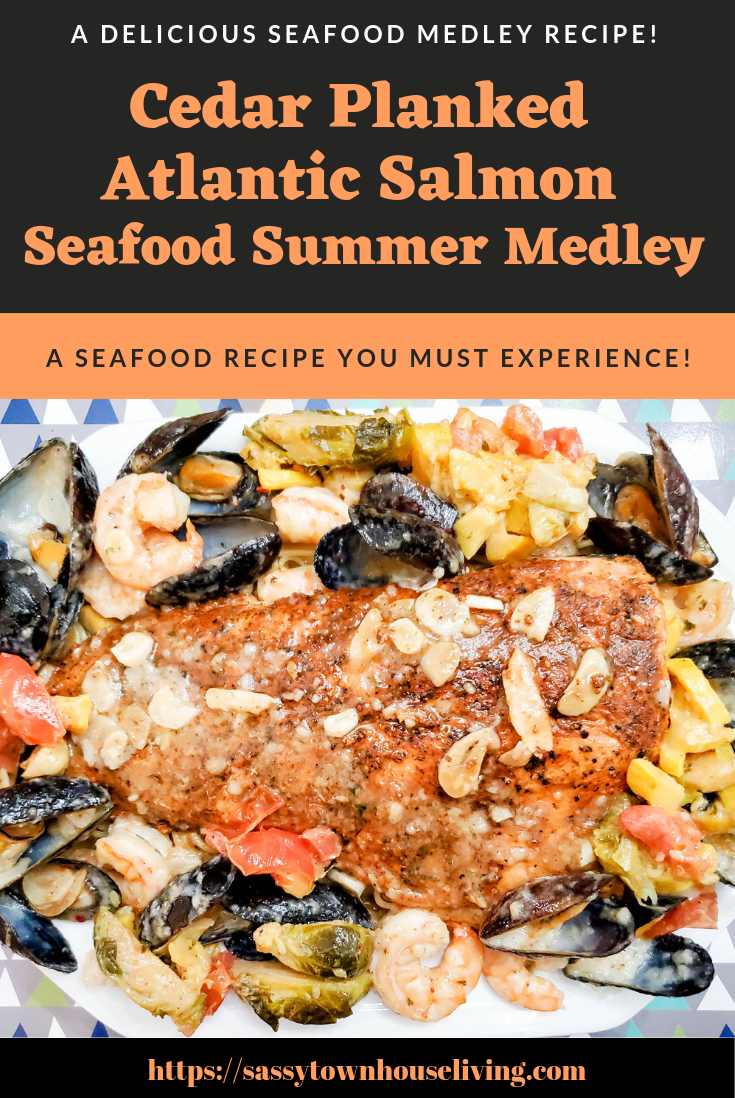 Cedar Planked Atlantic Salmon Seafood Summer Medley Recipe - Sassy Townhouse Living