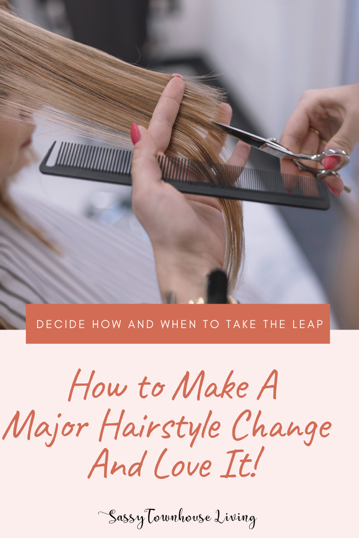 How to Make A Major Hairstyle Change And Love It - Sassy Townhouse Living