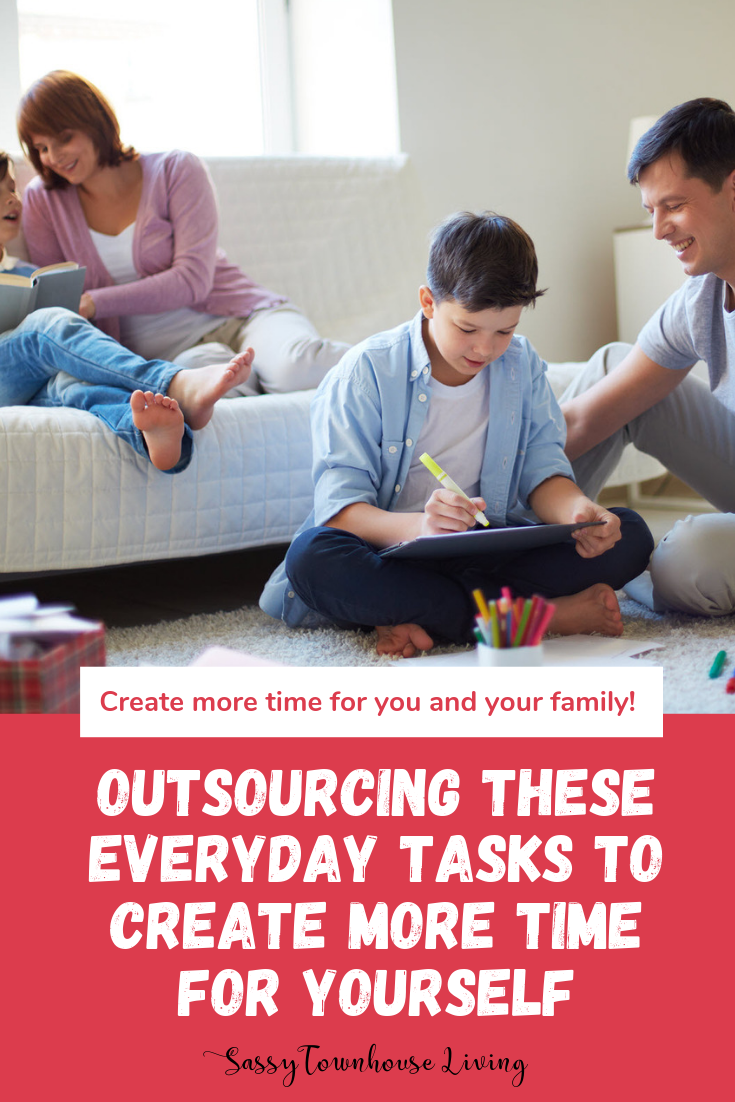 Outsourcing These Everyday Tasks To Create More Time For Yourself - Sassy Townhouse Living