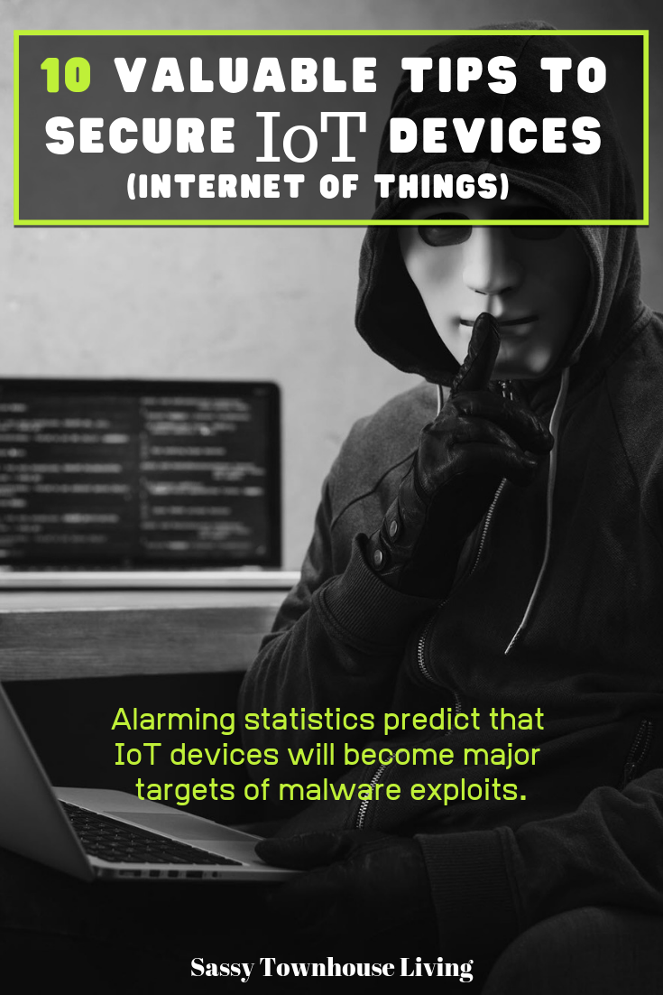 10 Valuable Tips to Secure IoT (Internet of Things) Devices You Need To Know - Sassy Townhouse Living
