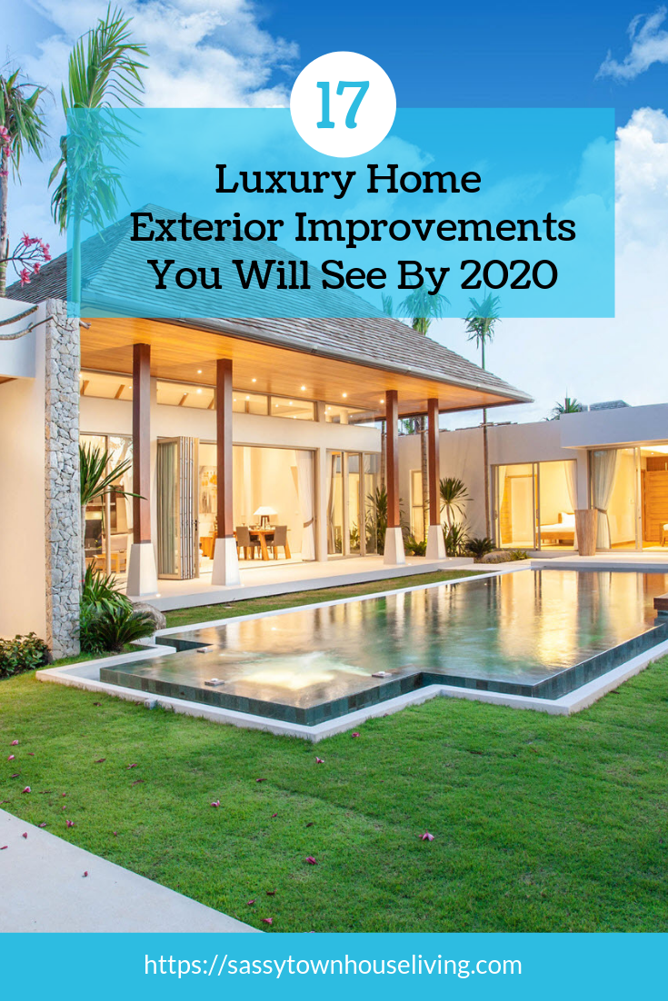 17 Luxury Home Exterior Improvements You Will See In By 2020_Sassy Townhouse Living