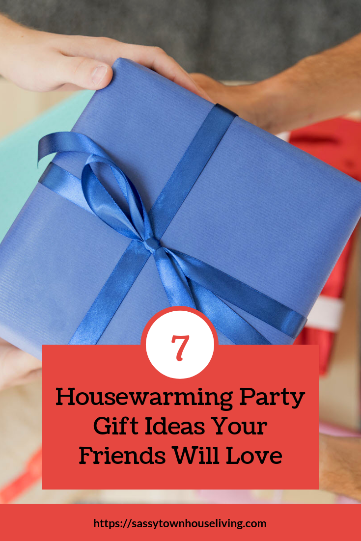 7 Housewarming Party Gift Ideas Your Friends Will Love - Sassy Townhouse Living