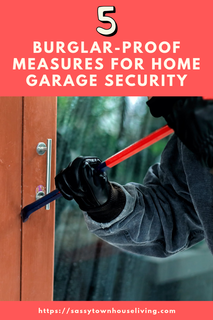 Burglar-Proof Measures for Home Garage Security - Sassy Townhouse Living