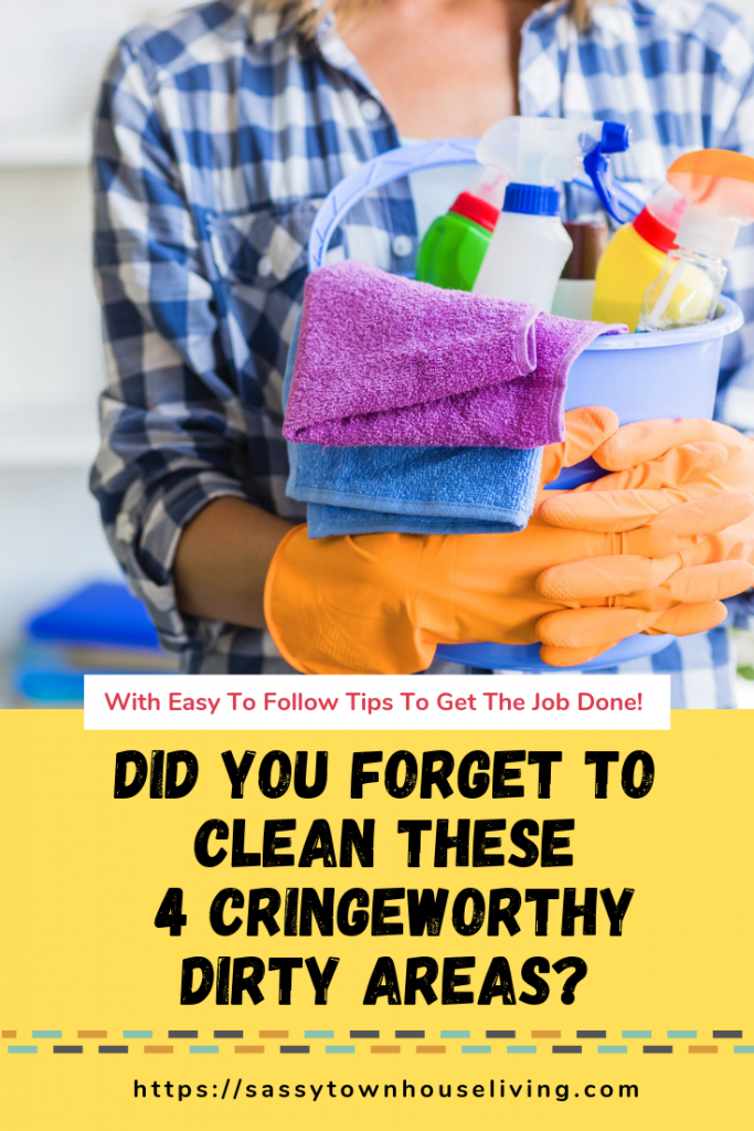 Did You Forget To Clean These 4 Cringeworthy Dirty Areas - Sassy Townhouse Living