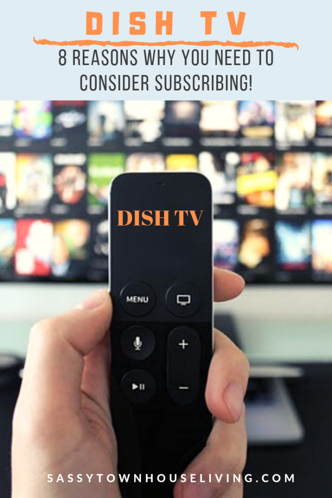 DISH TV - 8 Reasons Why You Need To Consider Subscribing - Sassy Townhouse Living