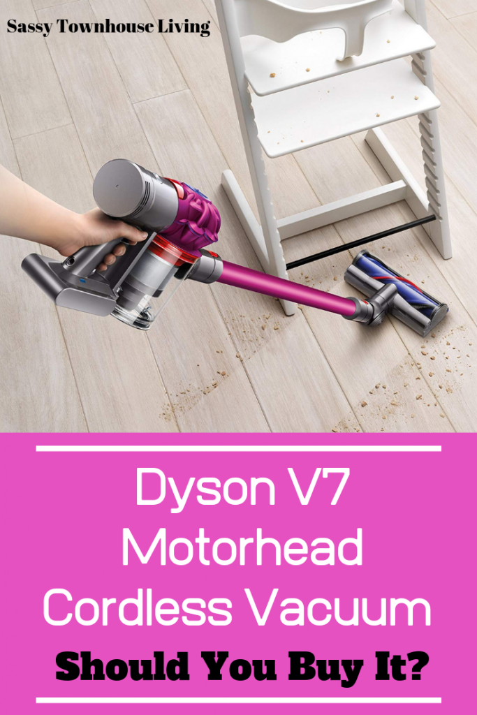 Dyson V7 Motorhead Cordless Vacuum - Should You Buy It - Sassy Townhouse Living