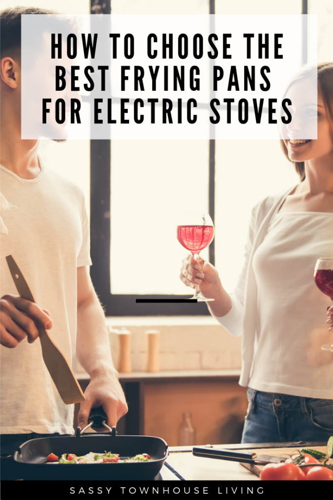How to Choose the Best Frying Pans for Electric Stoves - Sassy Townhouse Living