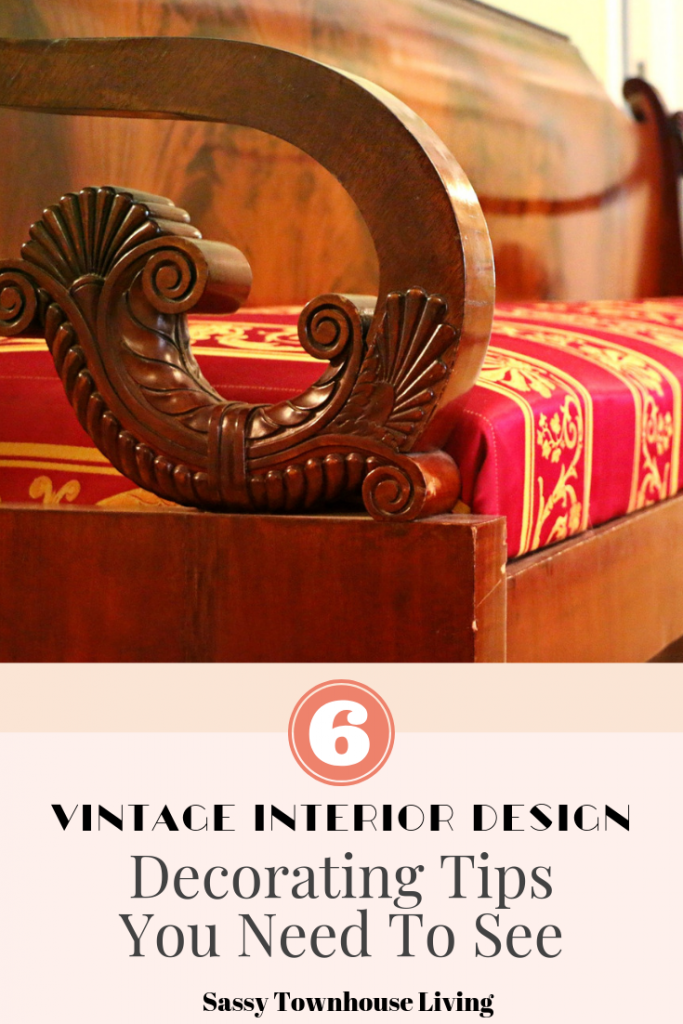 Vintage Interior Design Decorating Tips You Need To See - Sassy Townhouse Living