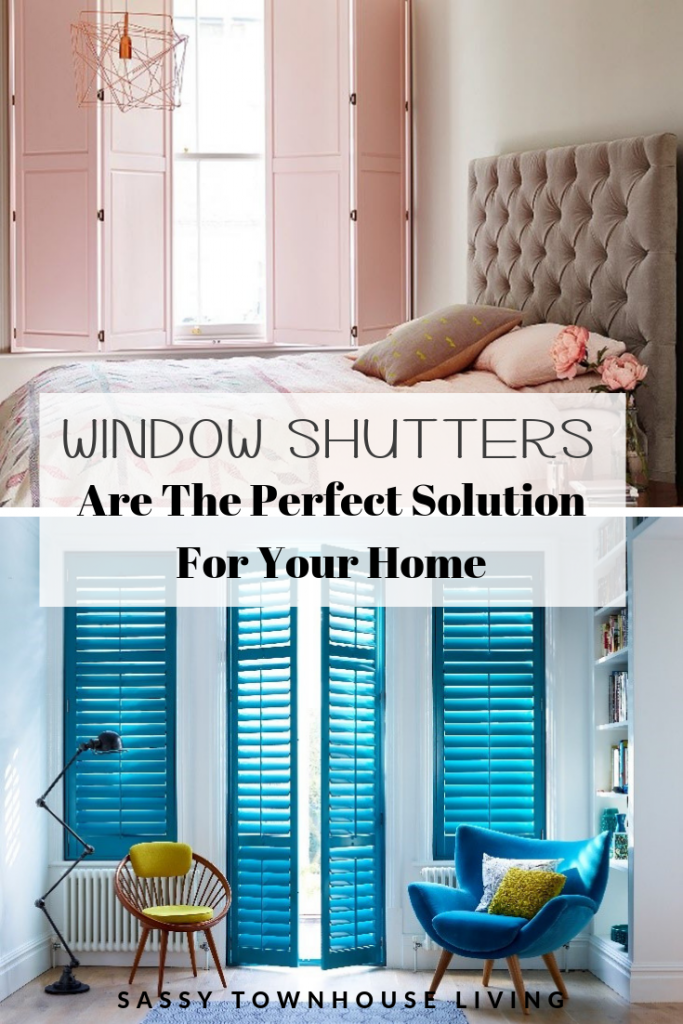 Window Shutters Are The Perfect Solution For Your Home - Sassy Townhouse Living