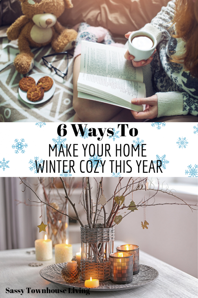 6 Ways To Make Your Home Winter Cozy This Year - Sassy Townhouse Living