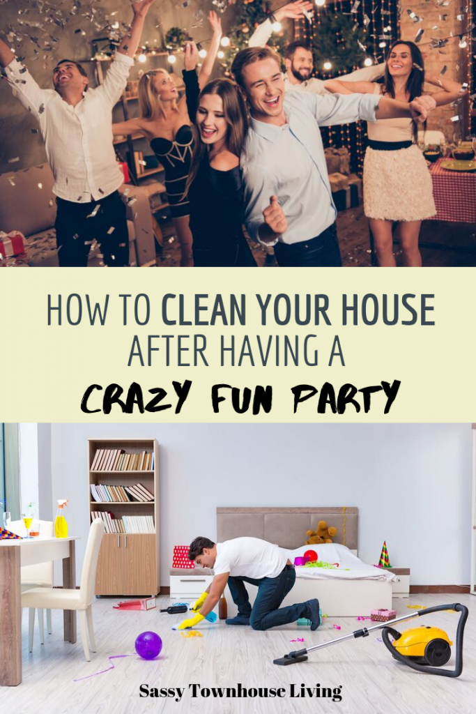 How to Clean Your House After Having a Crazy Fun Party - Sassy Townhouse Living