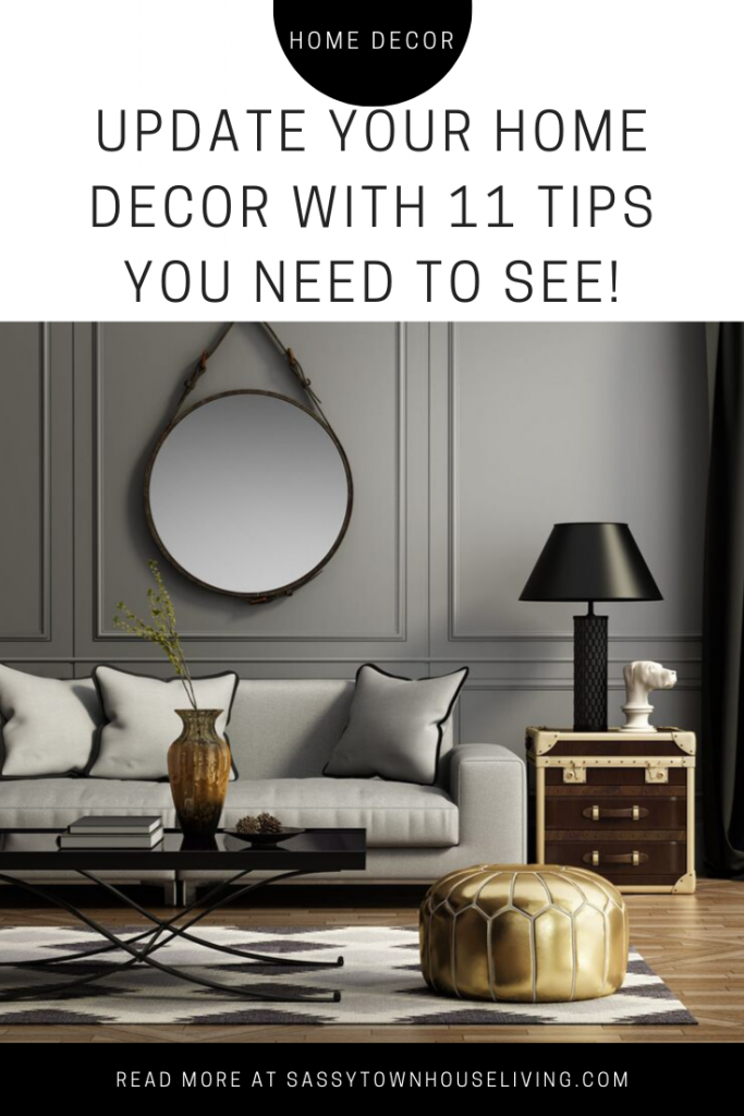 Update Your Home Decor With 11 Tips You Need To See! - Sassy Townhouse Living