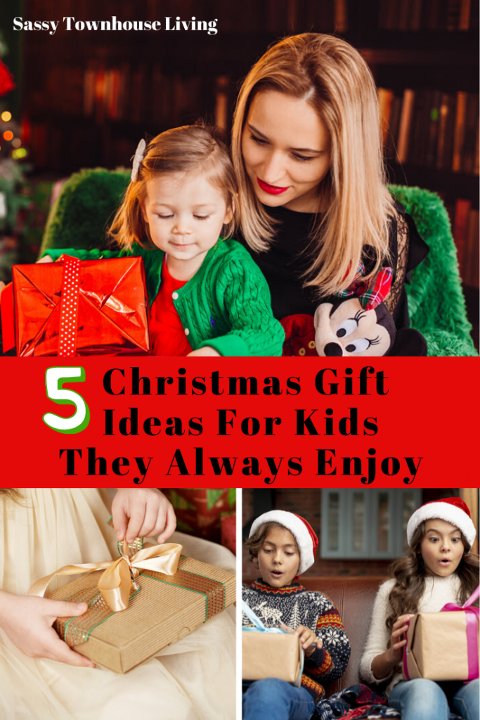 5 Christmas Gift Ideas For Kids They Always Enjoy - Sassy Townhouse Living